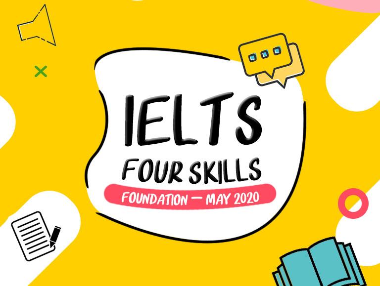IELTS Four Skills Foundation – May 2020